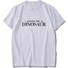 I Wanna Be A Dinosaur Cotton T-shirt
