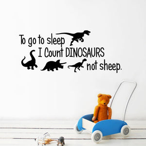 To Go To Sleep I Count Dinosaurs Not Sheep Wall Decal