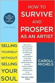 How to Survive and Prosper as an Artist / Selling Yourself w/o Selling Your Soul (6th edition)