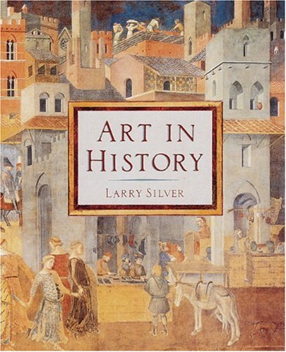 Art in History (Hardcover) by Larry Silver