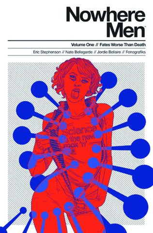 Nowhere Men Volume 1: Fates Worse Than Death a graphic novel comic book