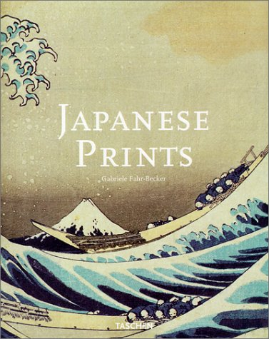 Japanese Prints (Big Art) Fahr-Becker, Gabriele (HC)