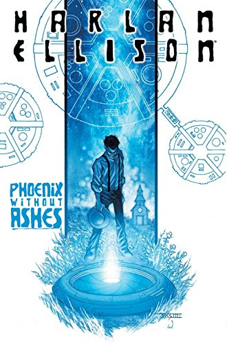 Phoenix Without Ashes, a graphic novel by Harlan Ellison (HC)