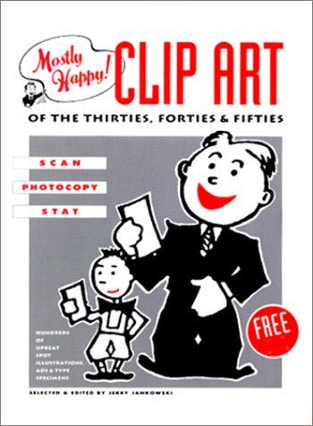 Mostly Happy! Clip Art of the 30's, 40's, and 50's. Scan, Photocopy, Stat