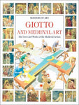 Giotto and Medieval Art : The lives and works of the Medieval artists