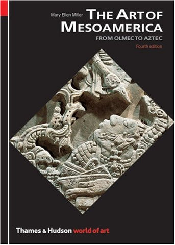 Art of Mesoamerica, From Olmec to Aztec : a World of Art by Mary Ellen Miller