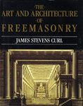 The Art and Architecture of Freemasonry by James Stevens Curl