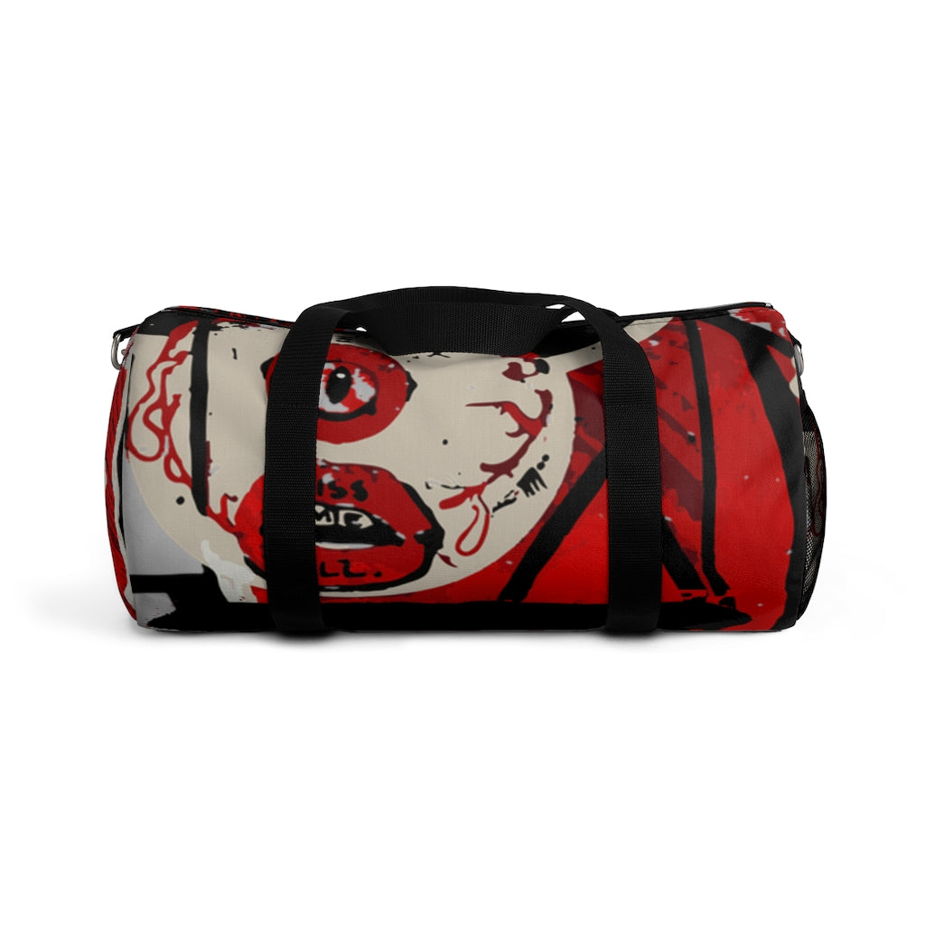 Kiss Me, Kill Me, Pack Me, Go With Me Me Duffel Bag