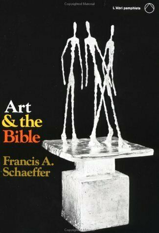 Art & the Bible by Francis A. Schaeffer, Paperback Book