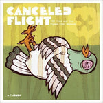 Cancelled Flight: 101 Tried & True Pigeon Killin Methods (A. V. Jones)