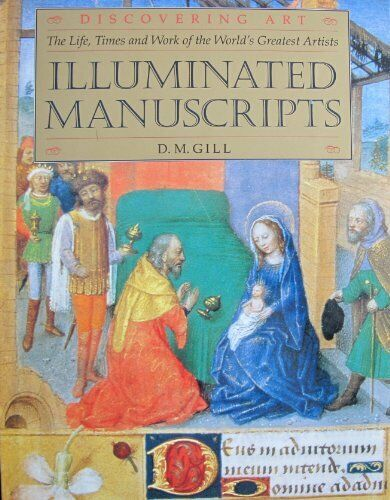 Illuminated Manuscripts (Discovering Art: The Life, Times & Work of the World's Greatest Artists)
