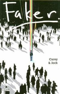Faker, a graphic novel deluxe comic book by Carey & Jock (Vertigo)