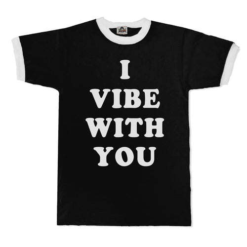 I vibe with you t-shirt