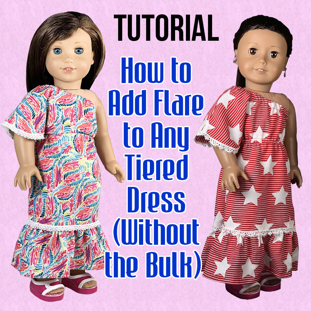 Doll Sewing: How to Add Flare to Any Tiered Dress (Without the Bulk)