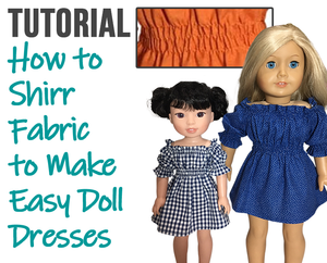 How to Shirr Fabric to Make Easy Doll Dresses