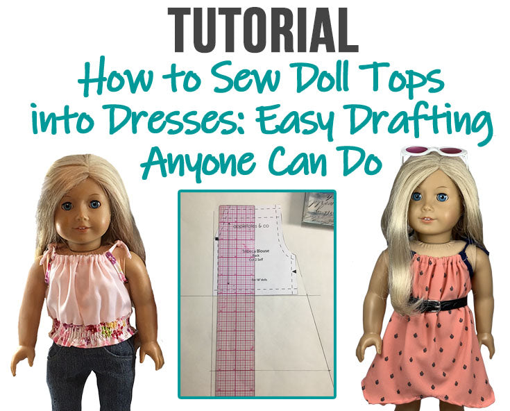 How to Sew Doll Tops into Dresses: Easy Drafting Anyone Can Do