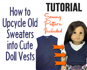 How to Upcycle Old Sweaters into Cute Doll Vests