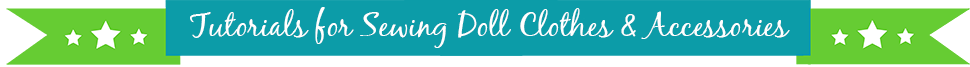 Tutorials for Sewing Doll Clothes and Accessories