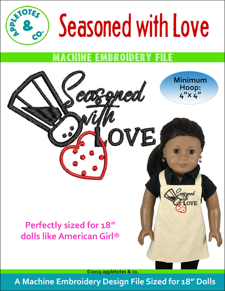 "Seasoned with Love Machine Embroidery File for 18"" Dolls"