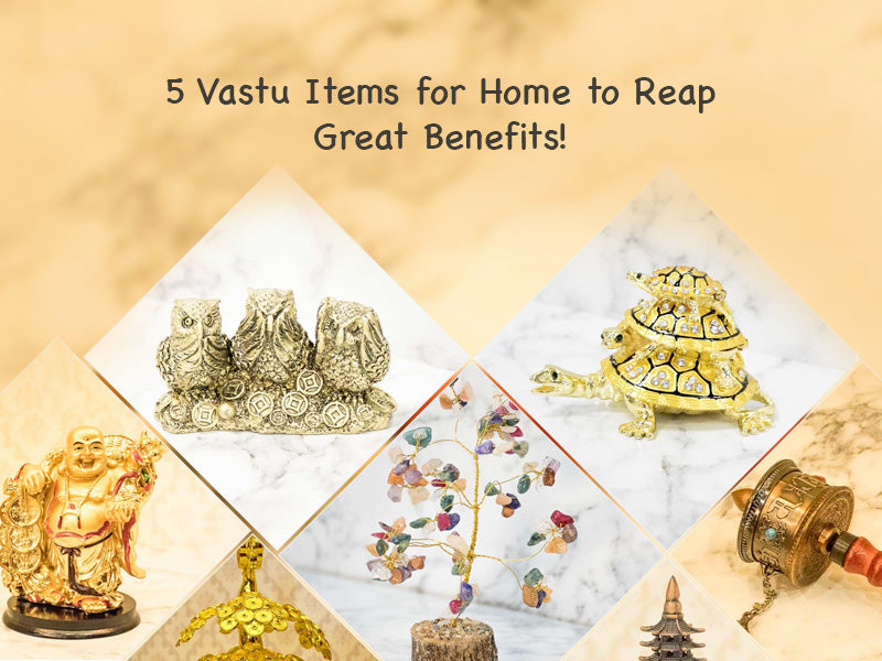 5 Vastu Items for Home to Reap Great Benefits!