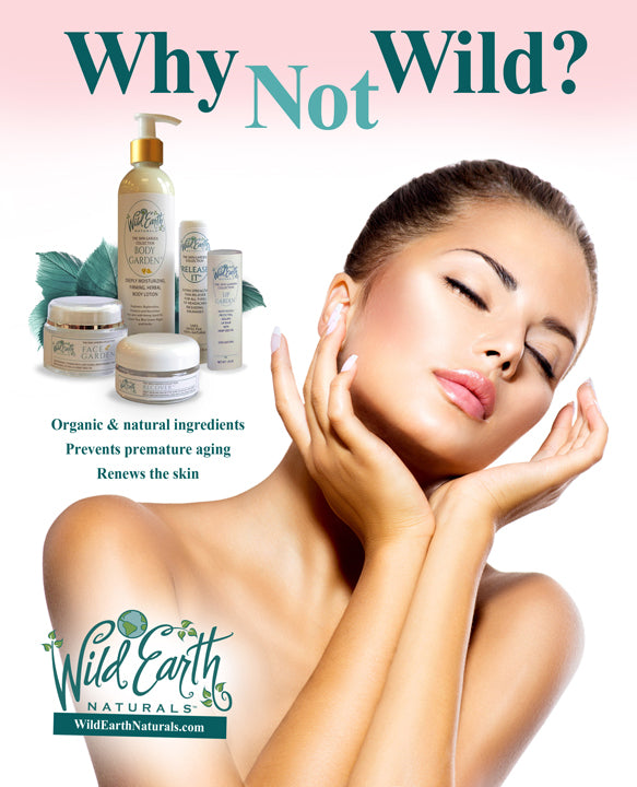 Why not Wild - Wild Earth Naturals product line
