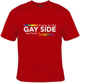 Come To The Gay Side...We Have Rainbows Unisex Shirt