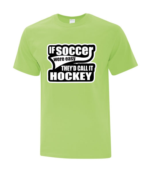 If Soccer Were Easy T-Shirt (Adult Sizes)