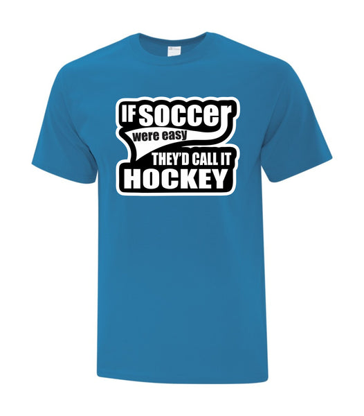 If Soccer Were Easy T-Shirt (Youth Sizes)