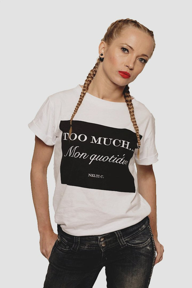 Large White T-shirt Boyfriend Style Nelti C. 'Too Much... Mon Quotidien' (Women)