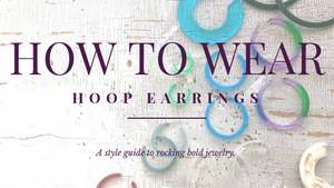 How to Wear Hoop Earrings