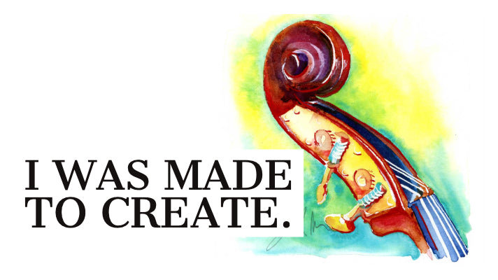 I was made to create: I am meant to do this work.