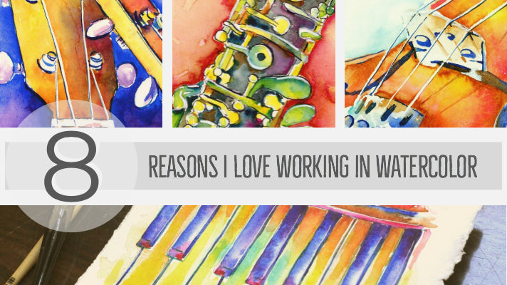 Eight Reasons I love working in watercolors
