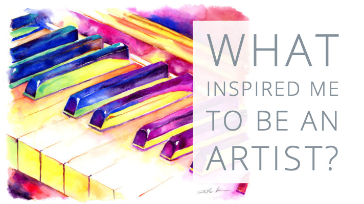 What inspired me to be an artist?