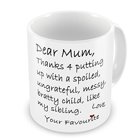 Dear Mum Thanks 4 Putting Up With My Sibling Funny Novelty Gift Mug - BETTIKE.com