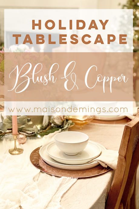 Holiday Tablescapes: Blush & Copper
