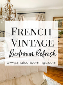 French Vintage Bedroom Refresh