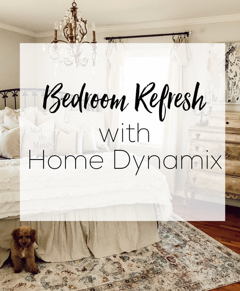 Bedroom Refresh with Home Dynamix