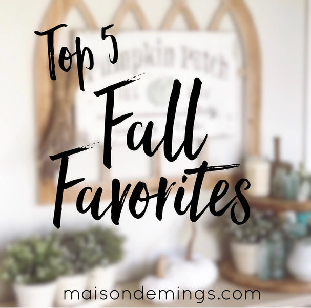 Top 5 Fall Favorites