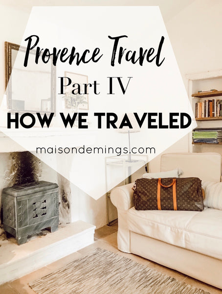 Provence Travel, Part IV - How We Traveled