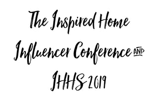 The Inspired Home Influencer Conference Recap