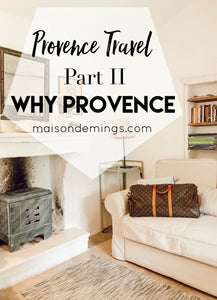 Provence Travel, Part II - Why Provence
