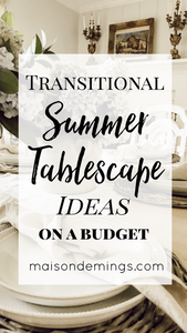 Transitional Summer Tablescape