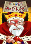 Moods of the Mad King