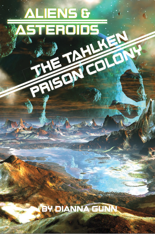 Aliens & Asteroids: The Tahlken Prison Colony