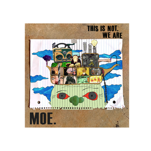 moe. - This Is Not, We Are (Digital Album)