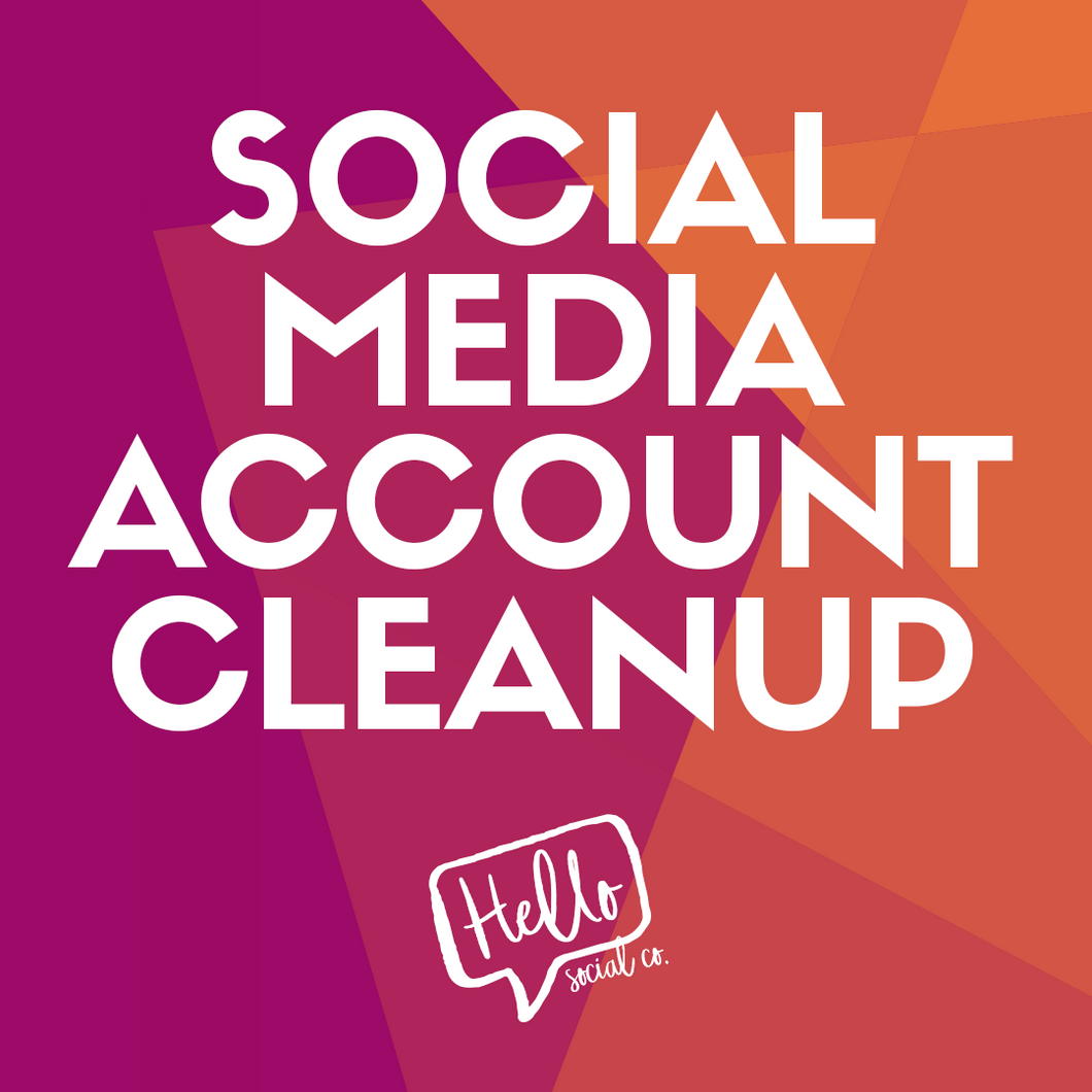 Social Media Account Cleanup