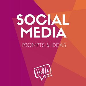 Social Media Prompts and Ideas