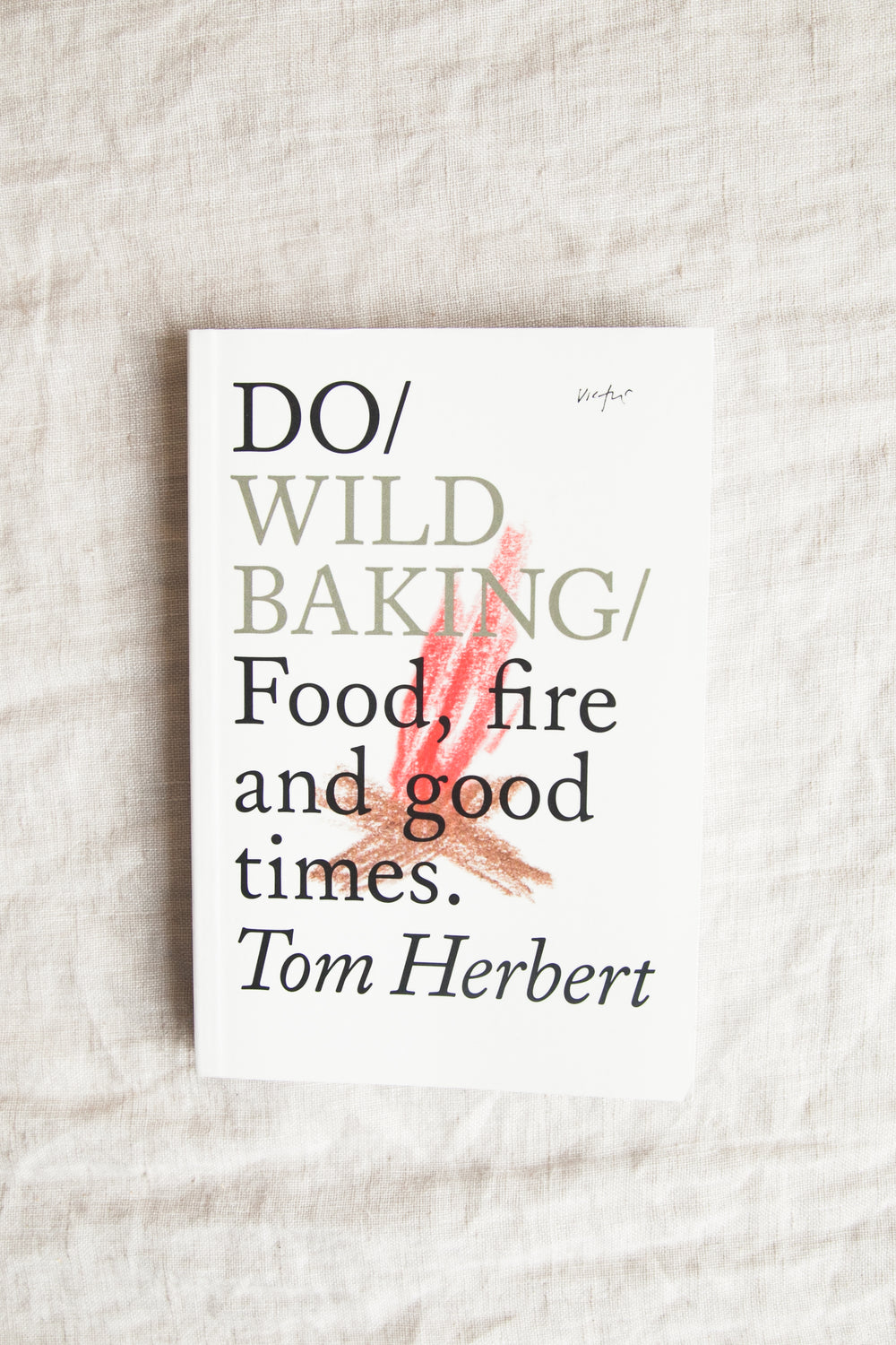Do / Wild Baking / Food, Fire and Good Times