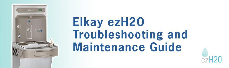 Elkay ezH2O Troubleshooting and Maintenance Guide