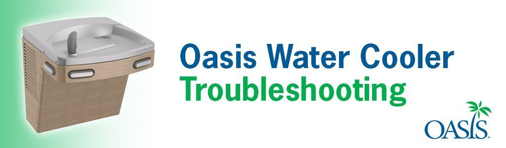 Oasis PG8AC Water Cooler Troubleshooting